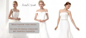 Brautmode von Aniia - In der Schweiz exklusiv bei Samyra Fashion
